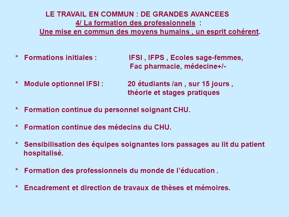 LE TRAVAIL EN COMMUN : DE GRANDES AVANCEES 4/ La formation des professionnels : Une mise en commun des moyens humains, un esprit cohérent.