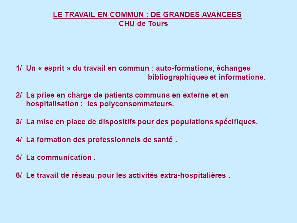 LE TRAVAIL EN COMMUN : DE GRANDES AVANCEES CHU de Tours 1/ Un « esprit » du travail en commun : auto-formations, échanges bibliographiques et informations.