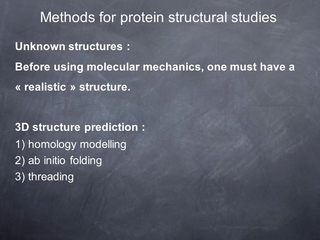 Unknown structures : Before using molecular mechanics, one must have a « realistic » structure.