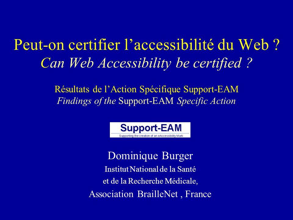 Peut-on certifier laccessibilité du Web .Can Web Accessibility be certified .