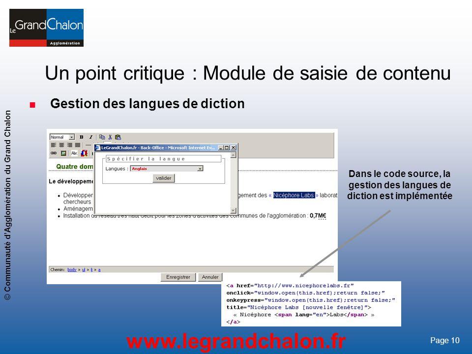 10 www.legrandchalon.fr © Communauté dAgglomération du Grand Chalon Page 10 Un point critique : Module de saisie de contenu Gestion des langues de dic