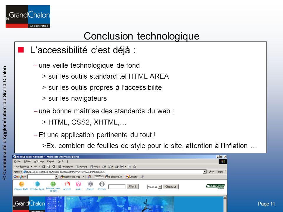 11 www.legrandchalon.fr © Communauté dAgglomération du Grand Chalon Page 11 Conclusion technologique Laccessibilité cest déjà : une veille technologiq