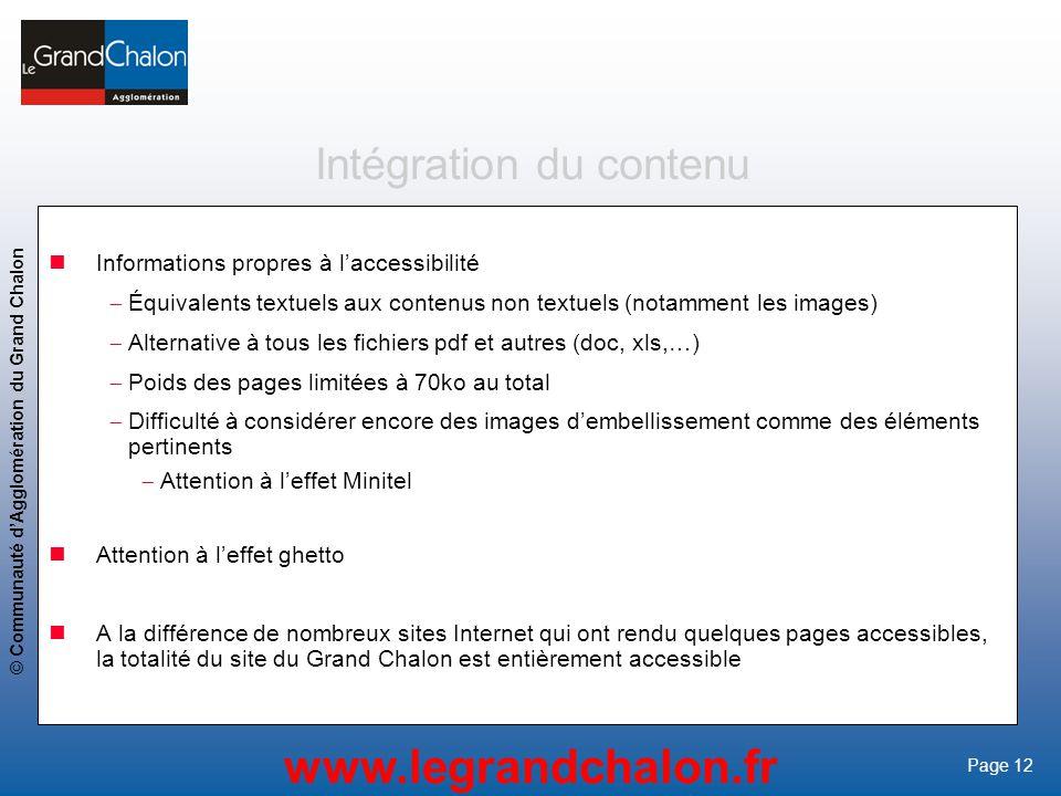 12 www.legrandchalon.fr © Communauté dAgglomération du Grand Chalon Page 12 Intégration du contenu Informations propres à laccessibilité Équivalents t