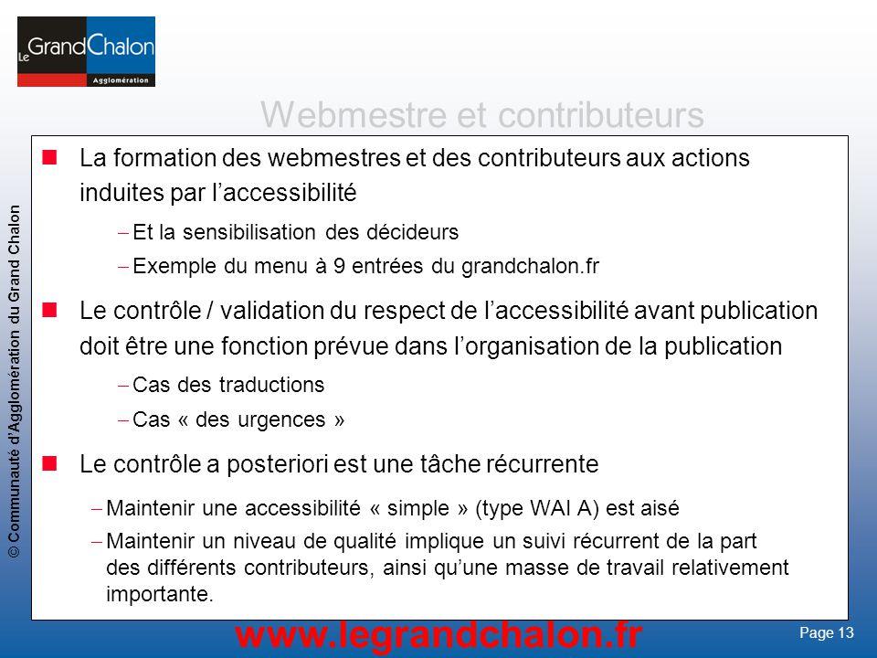 13 www.legrandchalon.fr © Communauté dAgglomération du Grand Chalon Page 13 Webmestre et contributeurs La formation des webmestres et des contributeur