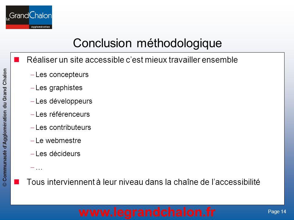 14 www.legrandchalon.fr © Communauté dAgglomération du Grand Chalon Page 14 Conclusion méthodologique Réaliser un site accessible cest mieux travaille