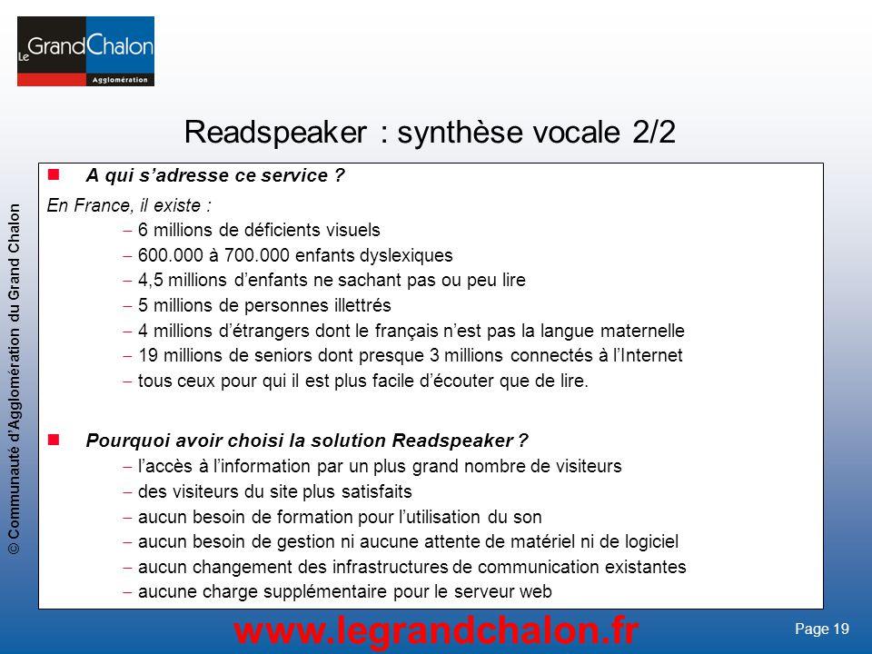 19 www.legrandchalon.fr © Communauté dAgglomération du Grand Chalon Page 19 Readspeaker : synthèse vocale 2/2 A qui sadresse ce service ? En France, i