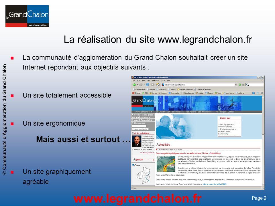 2 www.legrandchalon.fr © Communauté dAgglomération du Grand Chalon Page 2 La réalisation du site www.legrandchalon.fr La communauté dagglomération du