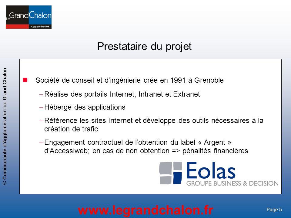 5 www.legrandchalon.fr © Communauté dAgglomération du Grand Chalon Page 5 Prestataire du projet Société de conseil et dingénierie crée en 1991 à Greno