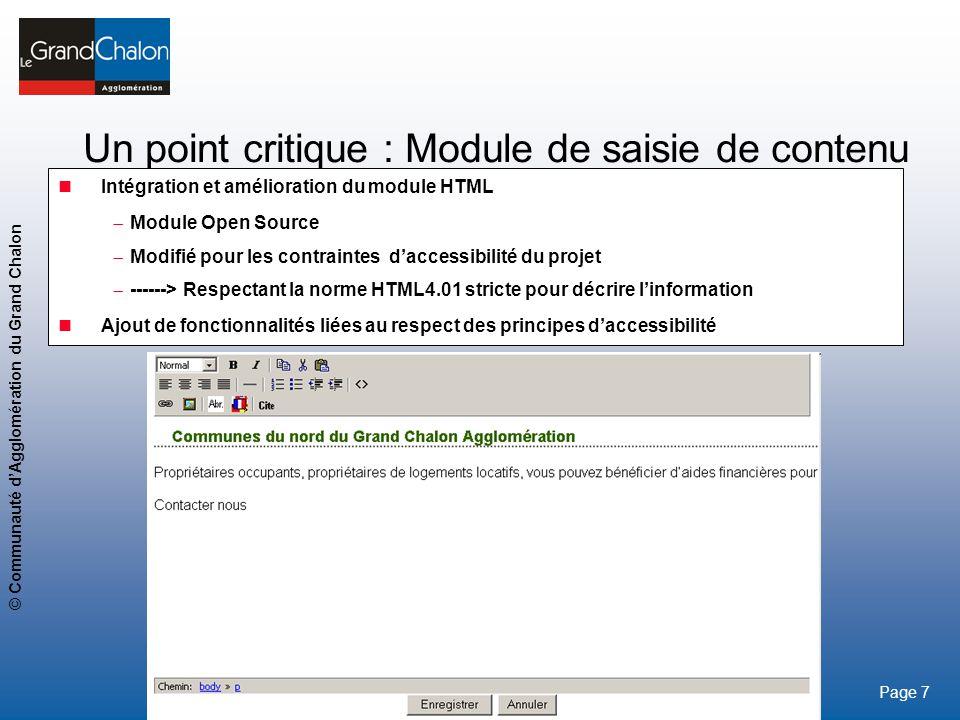 8 www.legrandchalon.fr © Communauté dAgglomération du Grand Chalon Page 8 Gestion des acronymes Saisie en Back Office Restitution de linformation en Front Office Un point critique : Module de saisie de contenu