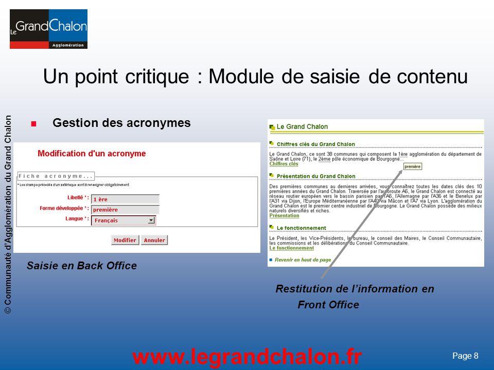 8 www.legrandchalon.fr © Communauté dAgglomération du Grand Chalon Page 8 Gestion des acronymes Saisie en Back Office Restitution de linformation en F