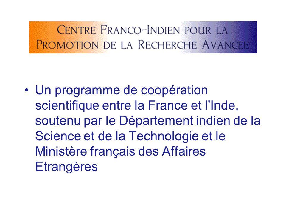Un programme de coopération scientifique entre la France et l Inde, soutenu par le Département indien de la Science et de la Technologie et le Ministère français des Affaires Etrangères