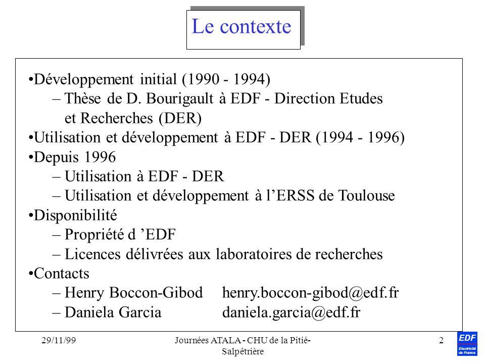 EDF Electricité de France 29/11/99Journées ATALA - CHU de la Pitié- Salpêtrière 2 Développement initial (1990 - 1994) – Thèse de D. Bourigault à EDF -