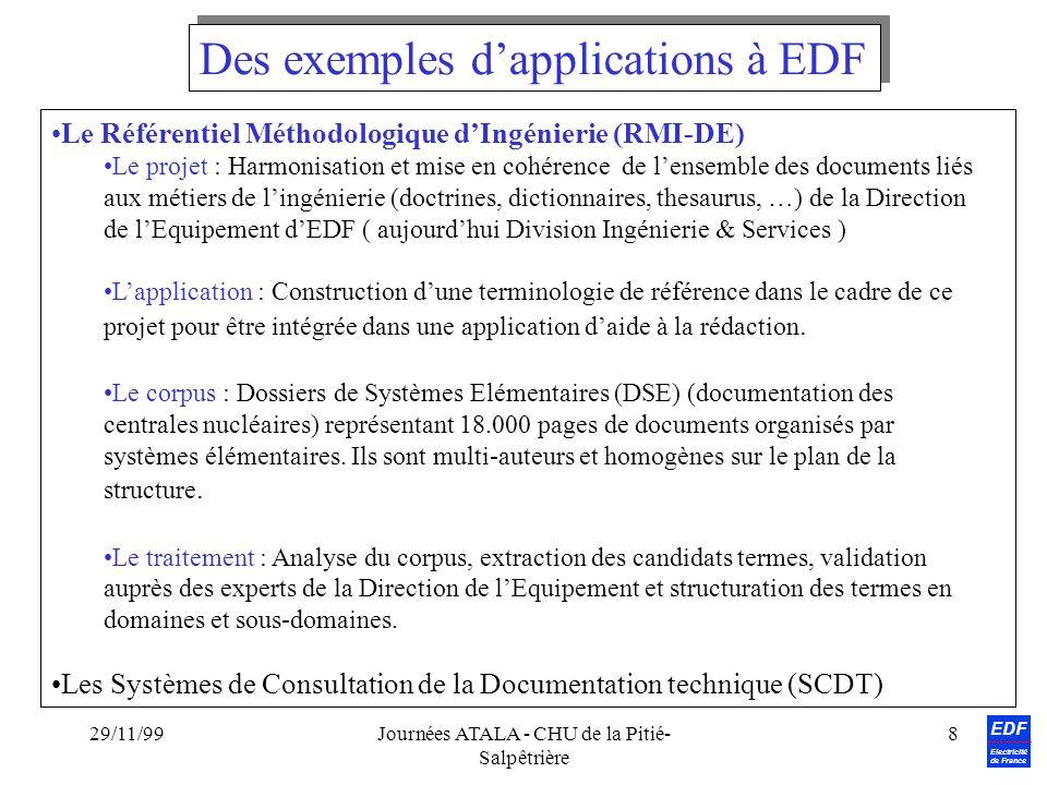 EDF Electricité de France 29/11/99Journées ATALA - CHU de la Pitié- Salpêtrière 8 Le Référentiel Méthodologique dIngénierie (RMI-DE) Le projet : Harmo