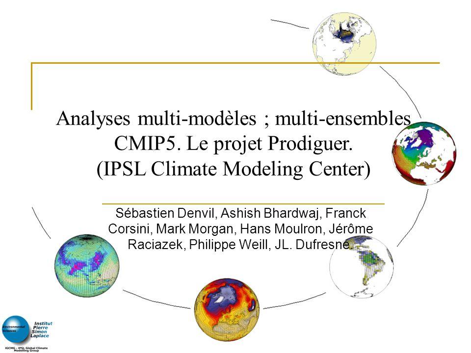 CMIP5 et Prodiguer. S.Denvil et al. IPSL 2012. 2 Laboratoires et tutelles
