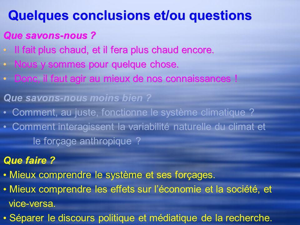 Quelques conclusions et/ou questions Que savons-nous .