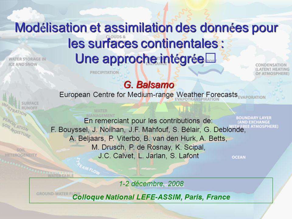 Mod é lisation et assimilation des donn é es pour les surfaces continentales : Une approche int é gr é e 1-2 décembre, 2008 Colloque National LEFE-ASS
