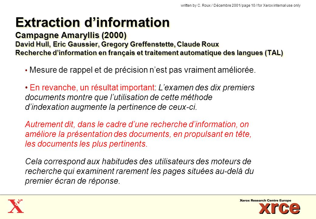 written by C. Roux / Décembre 2001/ page 10 / for Xerox internal use only Extraction dinformation Campagne Amaryllis (2000) David Hull, Eric Gaussier,
