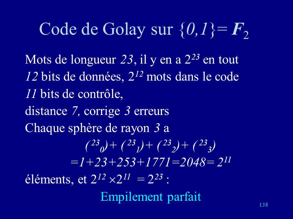 137 Sphères de Hamming de rayon 3: distance 7, corrige 3 erreurs