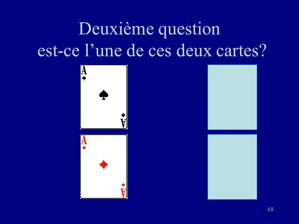 67 Première question: est-ce lune de ces deux cartes?