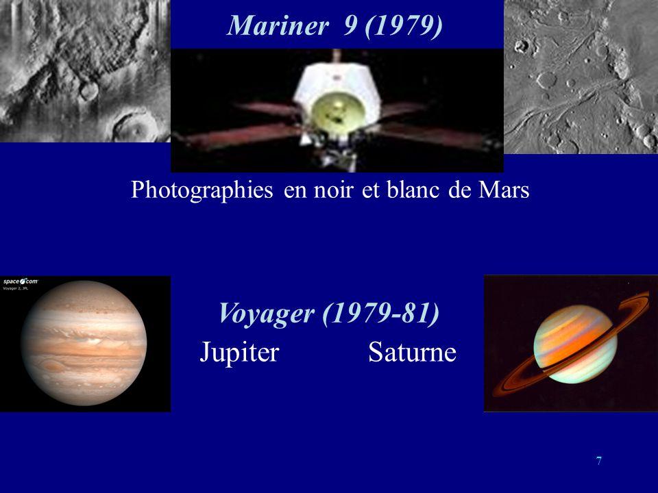 6 Le pôle nord de la planète Mars Le Mont Olympus sur la planète Mars Voyager 1 et 2 (1977) Trajet: Cap Canaveral, Jupiter, Saturn, Uranus, Neptune. M