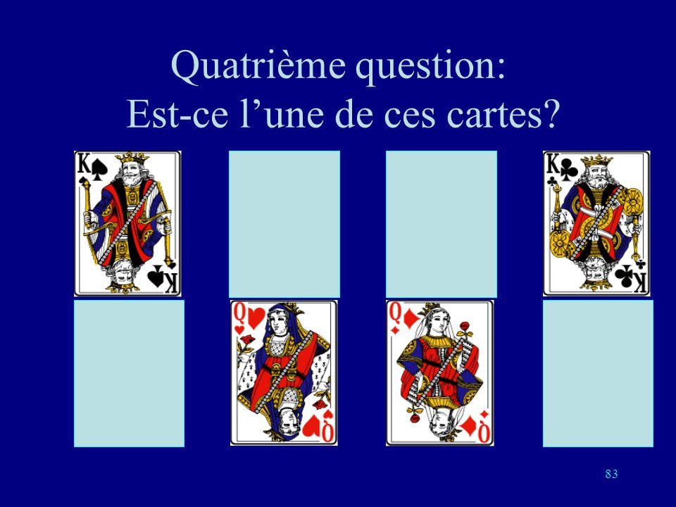 82 Troisième question: Est-ce lune de ces cartes?
