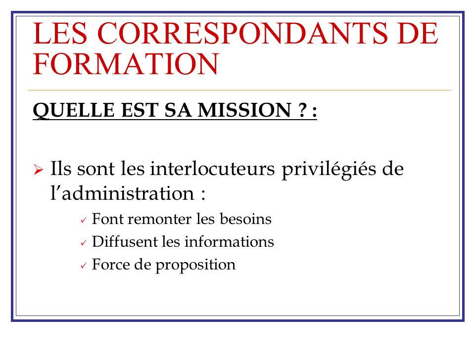 LES CORRESPONDANTS DE FORMATION COMMENT .