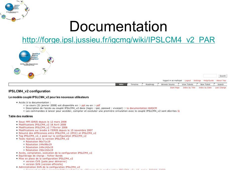 Documentation http://forge.ipsl.jussieu.fr/igcmg/wiki/IPSLCM4_v2_PAR http://forge.ipsl.jussieu.fr/igcmg/wiki/IPSLCM4_v2_PAR