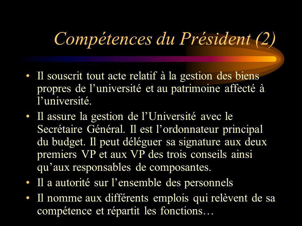 Compétences du Président (2) Il souscrit tout acte relatif à la gestion des biens propres de luniversité et au patrimoine affecté à luniversité. Il as