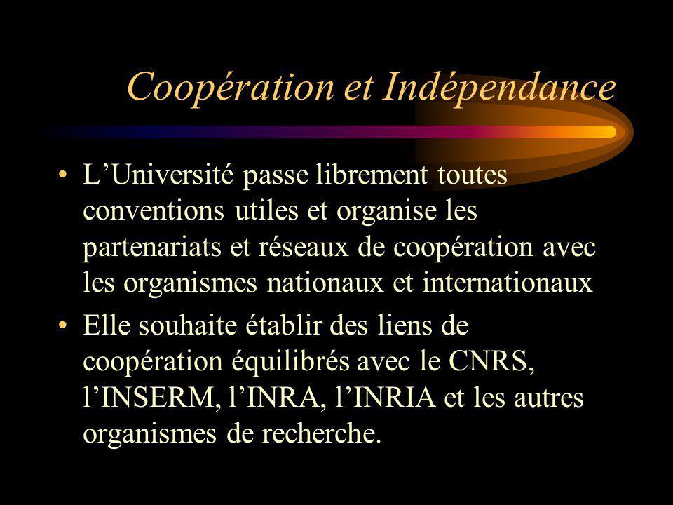 Coopération et Indépendance LUniversité passe librement toutes conventions utiles et organise les partenariats et réseaux de coopération avec les orga
