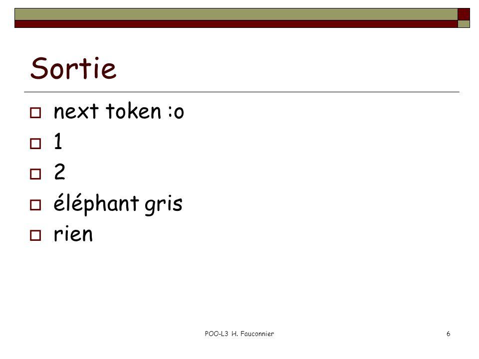 POO-L3 H. Fauconnier6 Sortie next token :o 1 2 éléphant gris rien