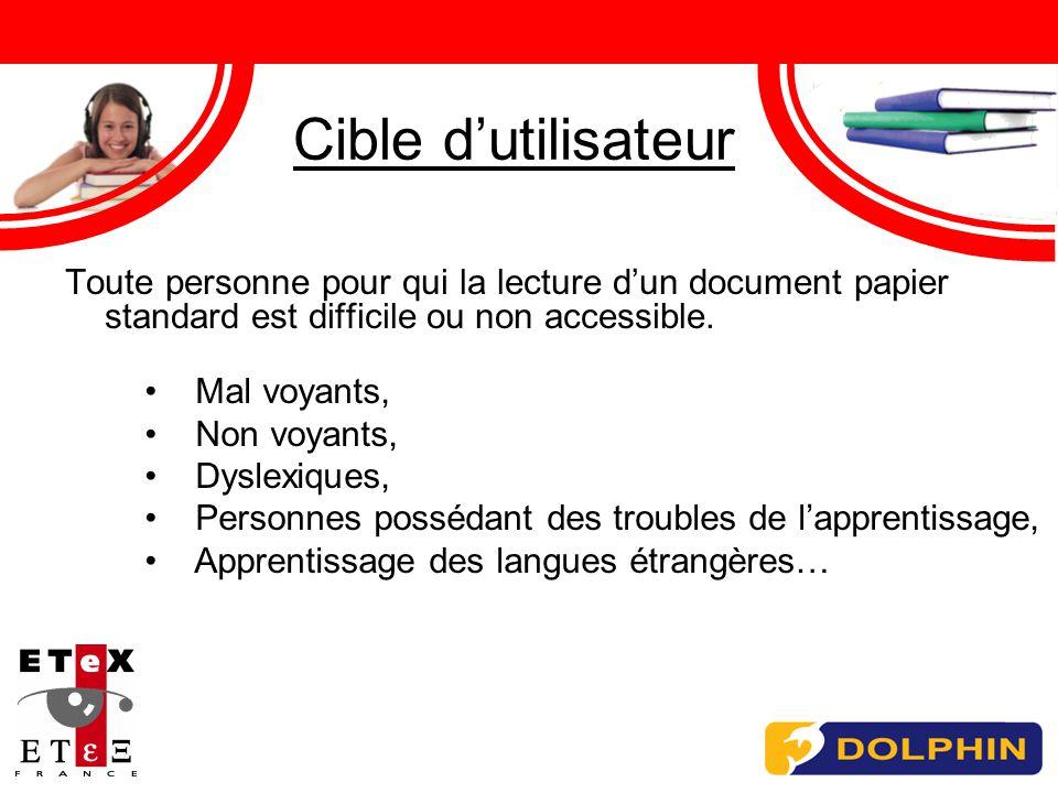 Cible dutilisateur Toute personne pour qui la lecture dun document papier standard est difficile ou non accessible.