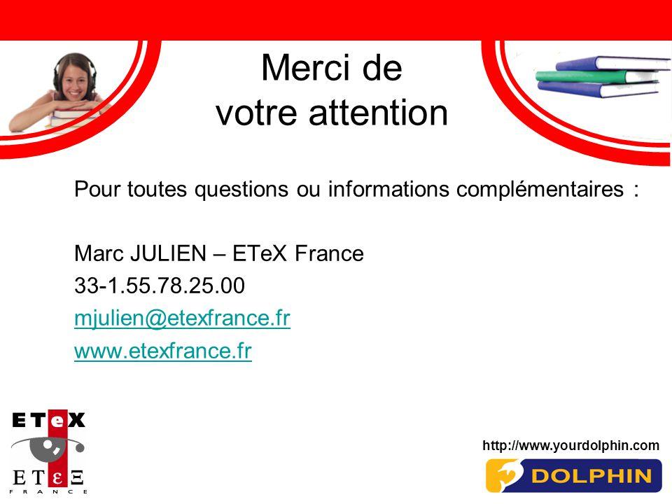 Merci de votre attention Pour toutes questions ou informations complémentaires : Marc JULIEN – ETeX France 33-1.55.78.25.00 mjulien@etexfrance.fr www.etexfrance.fr http://www.yourdolphin.com