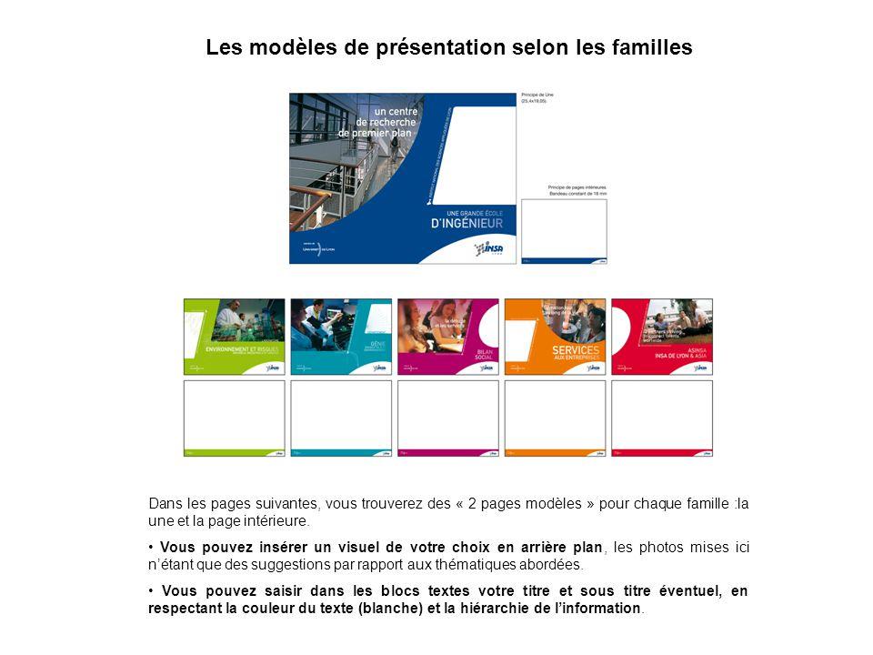 Dans les pages suivantes, vous trouverez des « 2 pages modèles » pour chaque famille :la une et la page intérieure. Vous pouvez insérer un visuel de v