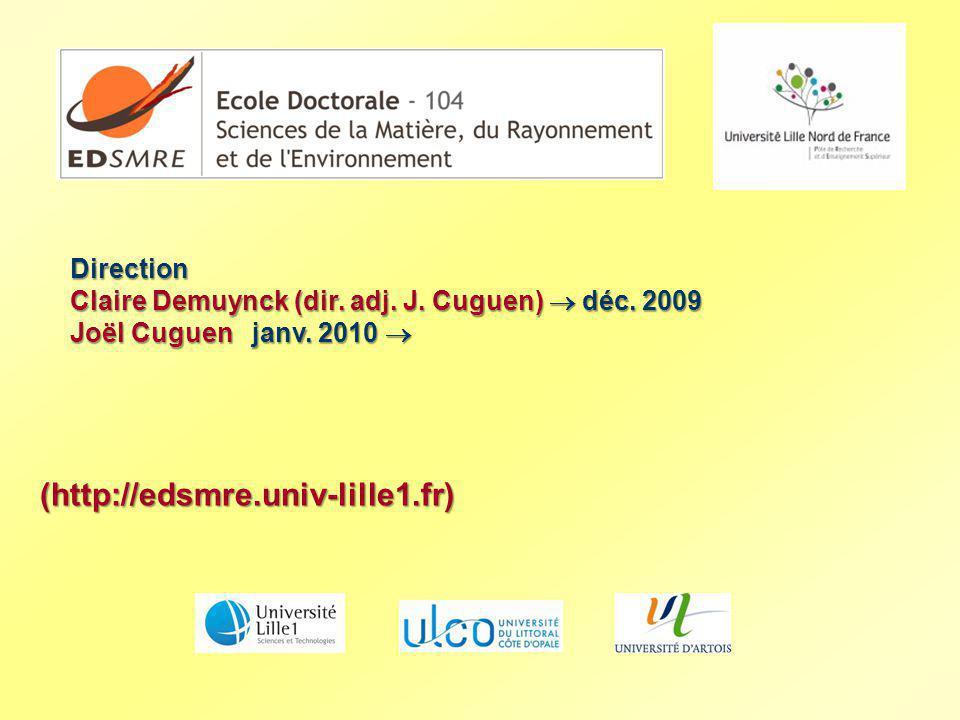 (http://edsmre.univ-lille1.fr) Direction Claire Demuynck (dir. adj. J. Cuguen) déc. 2009 Joël Cuguen janv. 2010 Joël Cuguen janv. 2010