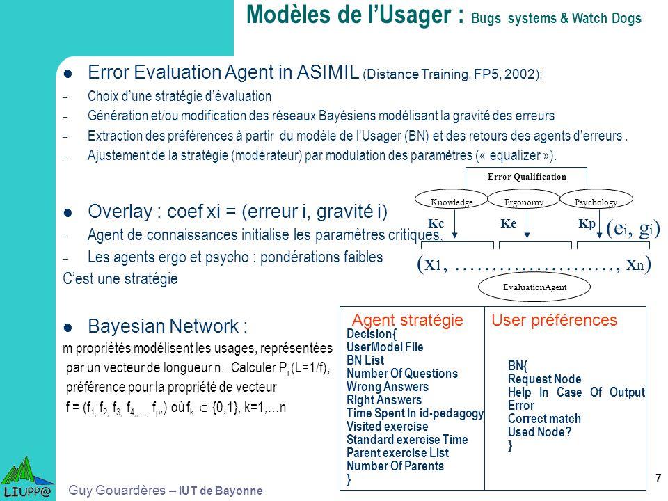 7 Error Evaluation Agent in ASIMIL (Distance Training, FP5, 2002): – Choix dune stratégie dévaluation – Génération et/ou modification des réseaux Bayé