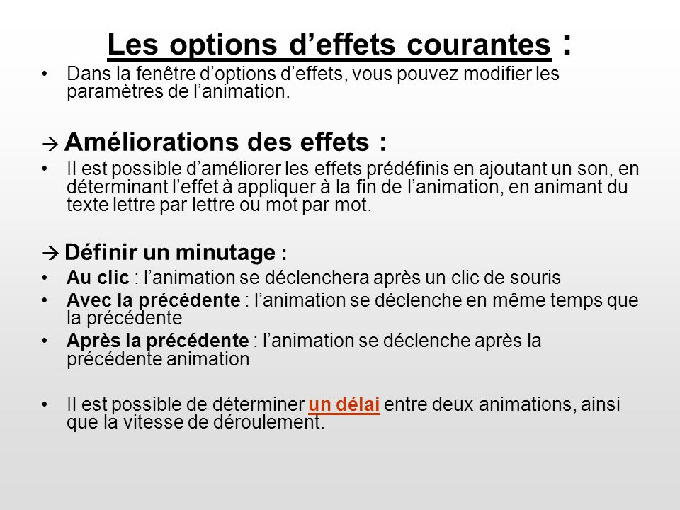 Liste des effets de transition disponibles Vous pouvez personnaliser les paramètres de la transition (vitesse, son…), et choisir de passer dune diapositive à lautre manuellement ou automatique (vous pouvez définir un délai).