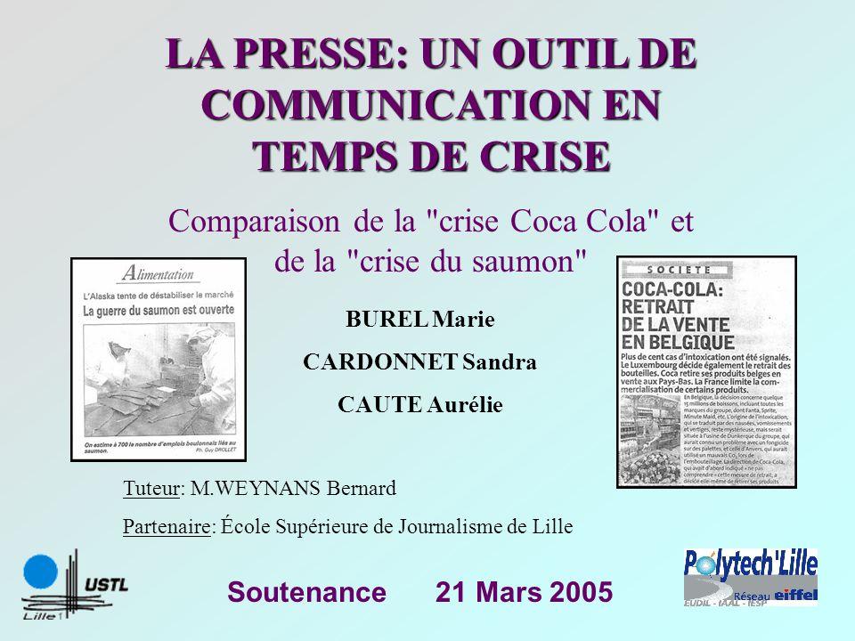 Soutenance 21 Mars 2005 LA PRESSE: UN OUTIL DE COMMUNICATION EN TEMPS DE CRISE Comparaison de la
