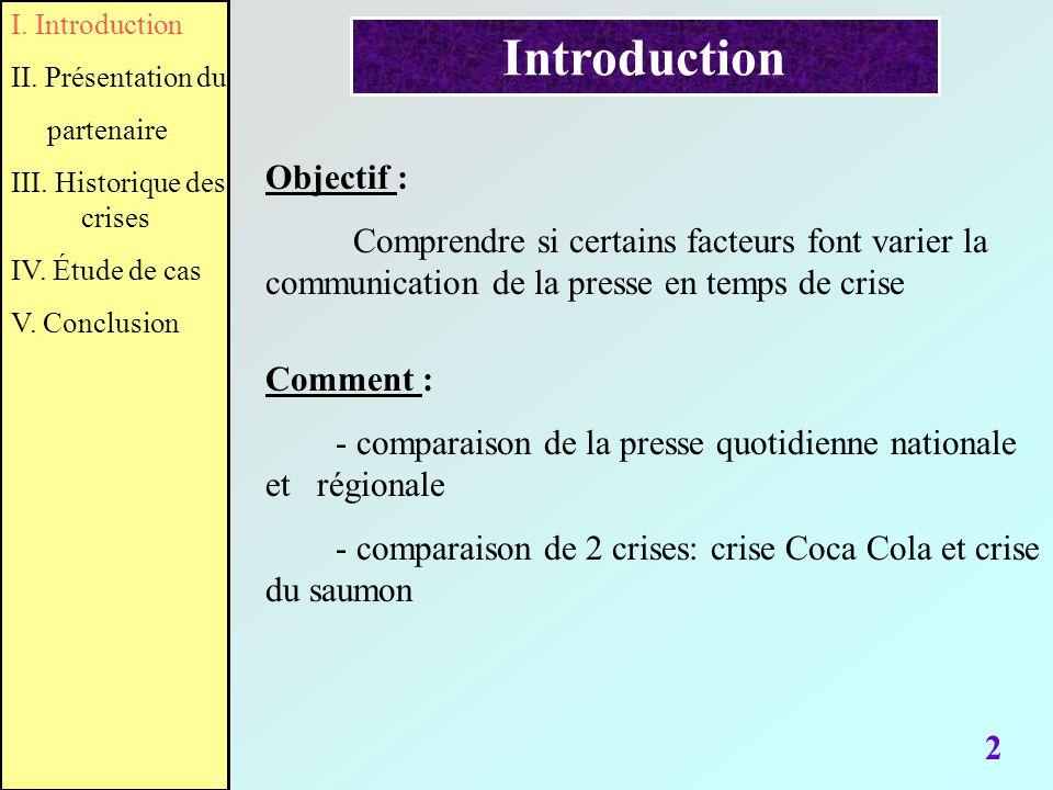 2 Introduction Objectif : Comprendre si certains facteurs font varier la communication de la presse en temps de crise Comment : - comparaison de la pr