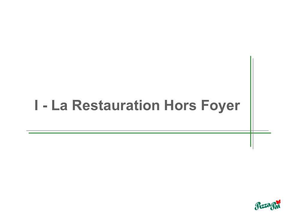 Restauration COLLECTIVE Restauration Service à Table Restaurants traditionnels Restaurants gastronomiques Cafés – restaurants Restauration à thème Pizzeria Grill Brasserie R.H.F.