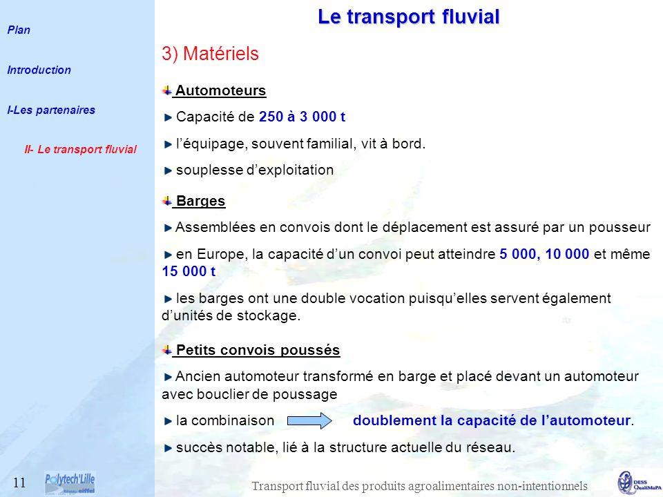 Transport fluvial des produits agroalimentaires non-intentionnels 3) Matériels Automoteurs Capacité de 250 à 3 000 t léquipage, souvent familial, vit à bord.