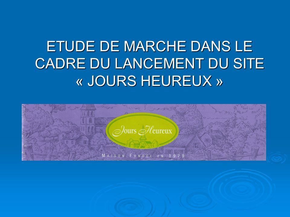 ETUDE DE MARCHE DANS LE CADRE DU LANCEMENT DU SITE « JOURS HEUREUX »