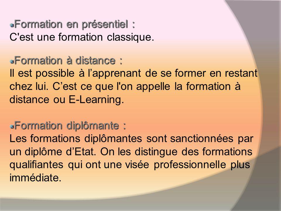 Formation en présentiel : Formation en présentiel : C est une formation classique.