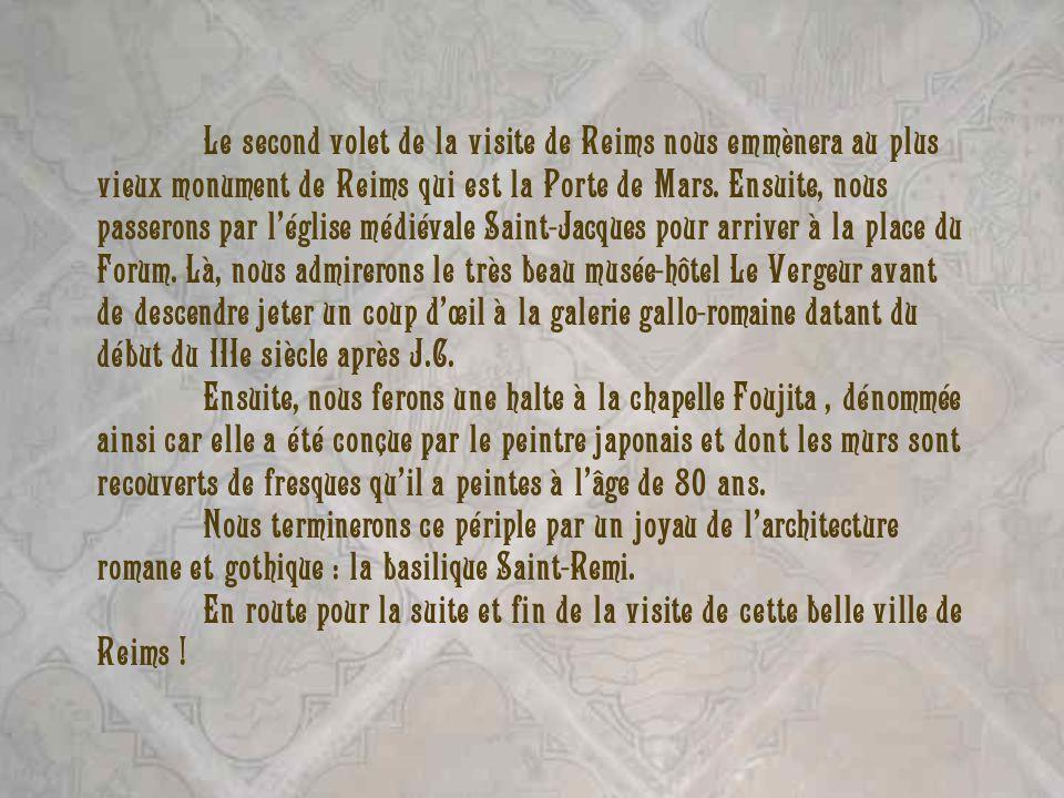 Le second volet de la visite de Reims nous emmènera au plus vieux monument de Reims qui est la Porte de Mars.