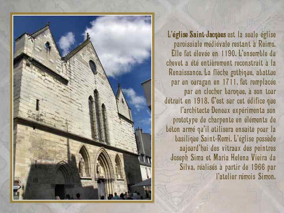 Léglise Saint-Jacques est la seule église paroissiale médiévale restant à Reims.