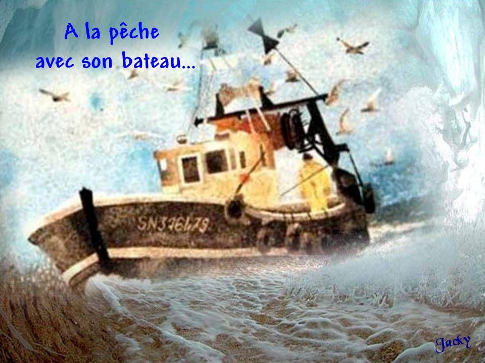 A la pêche avec son bateau…