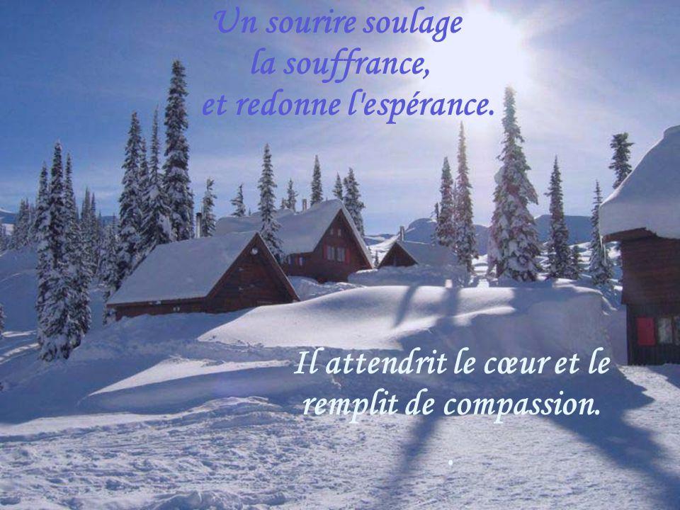 Il attendrit le cœur et le remplit de compassion..