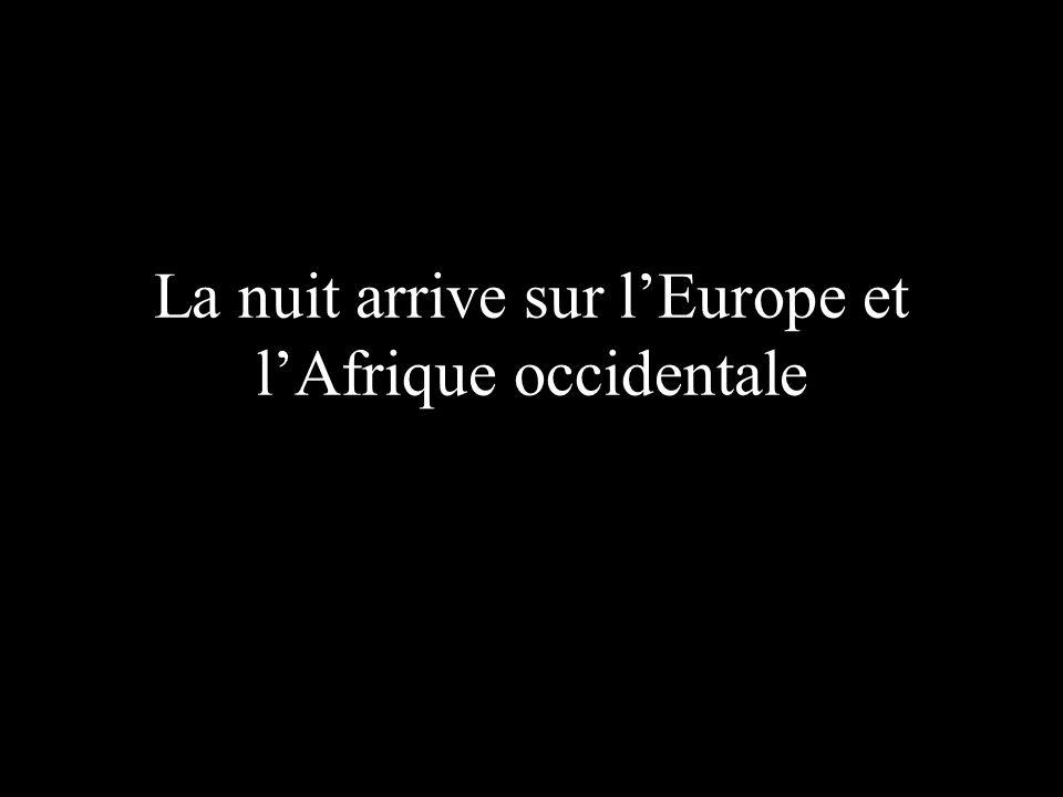 La nuit arrive sur lEurope et lAfrique occidentale