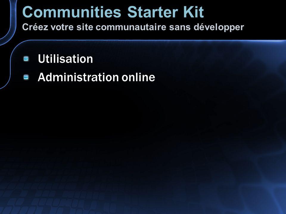 Utilisation Administration online Communities Starter Kit Créez votre site communautaire sans développer