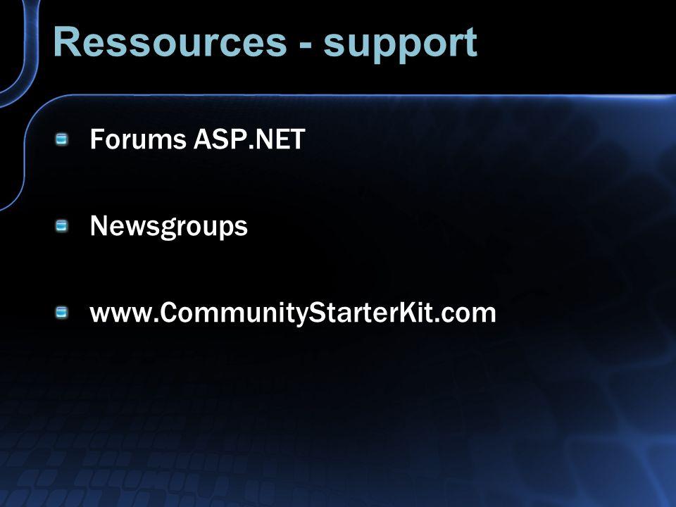 Ressources - support Forums ASP.NET Newsgroups www.CommunityStarterKit.com