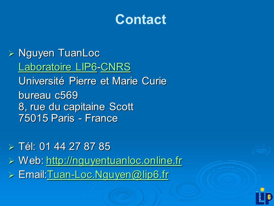 2 Nguyen TuanLoc Nguyen TuanLoc Laboratoire LIP6Laboratoire LIP6-CNRS CNRS Laboratoire LIP6CNRS Université Pierre et Marie Curie bureau c569 8, rue du